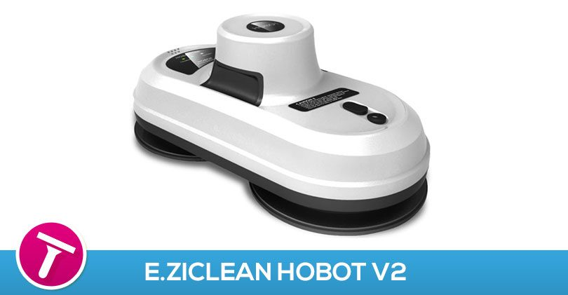 e ziclean hobot v2 test avis robot lave vitre. Black Bedroom Furniture Sets. Home Design Ideas